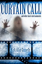 Curtain Call: and Other Dark Entertainments