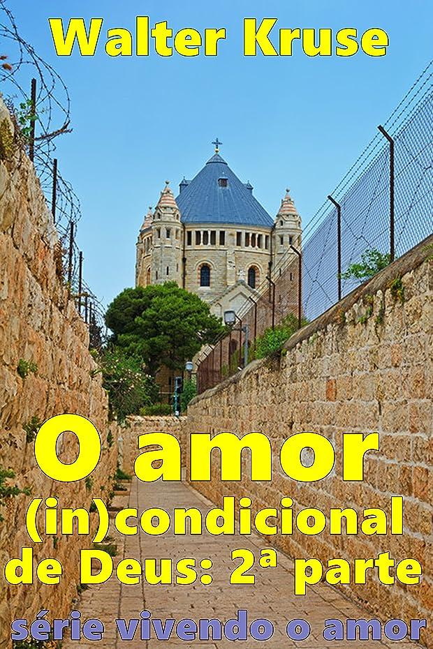 お母さん経歴学んだO amor (in)condicional de Deus: segunda parte (Vivendo o amor Livro 2) (Portuguese Edition)