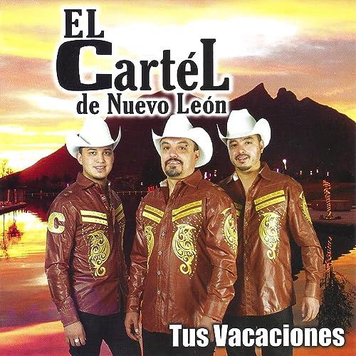 Tus Vacaciones by El Cartel De Nuevo Leon on Amazon Music ...