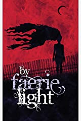 By Faerie Light: Tales of the Fair Folk Kindle Edition