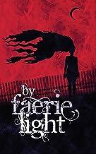 By Faerie Light: Tales of the Fair Folk