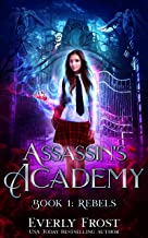 Assassin's Academy: Book One: Rebels: (A Dark Academy Romance) (English Edition)