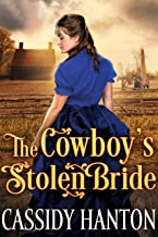 The Cowboy's Stolen Bride: A Historical Western Romance Book