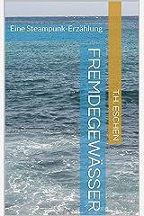 Fremde Gewässer: Eine Steampunk-Erzählung Kindle Ausgabe
