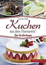 Kuchen aus dem Thermomix®: Über 50 süße Rezepte (German Edition)
