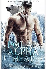 Polar Alpha Heat (A Paranormal Night Club Book 6) Kindle Edition