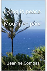 Dying in peace - Mourir en paix (French Edition) Kindle Edition