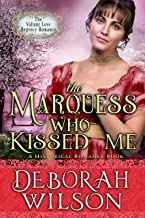 The Marquess Who Kissed Me (The Valiant Love Regency Romance) (A Historical Romance Book)