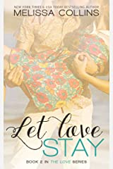 Let Love Stay (The Love Series Book 2) Kindle Edition