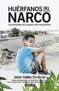 Huérfanos del narco: Los olvidados de la guerra del narcotráfico (Spanish Edition)