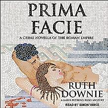 Prima Facie: A Crime Novella of the Roman Empire (Roman Empire Series, Book 8.5)