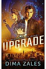 Upgrade: La trilogie complète Humain++ Format Kindle