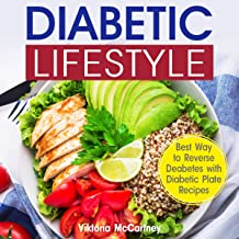 Diabetic Lifestyle: Diabetic Medical Food Book and Diabetic Diet. Best Way to Reverse Diabetes with Diabetic Plate Recipes.: Diabetes Type 2 and Type 1