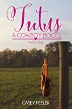 Tutus & Cowboy Boots: A Small Town Dance Romance (Part One) (Tutus & Cowboy Boots Series Book 1) (English Edition)