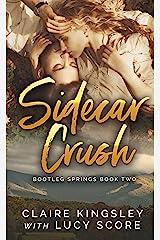 Sidecar Crush (Bootleg Springs Book 2) Kindle Edition