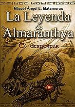La leyenda de Almaranthya - El despertar