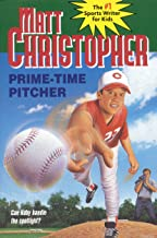 Prime-Time Pitcher (Matt Christopher Sports Classics)