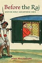 Before the Raj: Writing Early Anglophone India