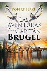 Las aventuras del Capitán Brugel: Novela histórica Versión Kindle
