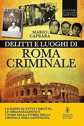 Delitti e luoghi di Roma criminale (eNewton Saggistica)