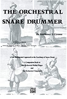 The Orchestral Snare Drummer: A Non-Rudimental Approach to the Teaching of Snare Drum
