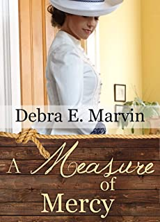 A Measure of Mercy (Romancing the Rancher's Daughter Book 3)