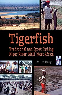 Tigerfish: Traditional and Sport Fishing on the Niger River