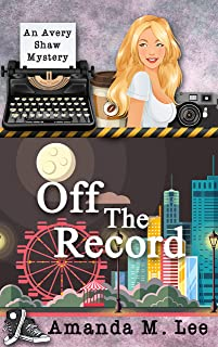 Off the Record (An Avery Shaw Mystery Book 10)