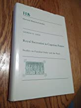 Royal Succession in Capetian France: Studies on Familial Order and the State (Harvard Historical Studies)