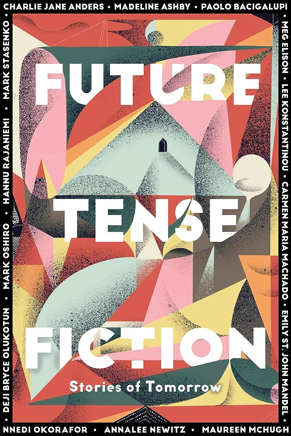 評価する明快さわやかFuture Tense Fiction: Stories of Tomorrow (English Edition)