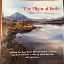 Flight of TheEarls : songs- My Donegal shore; Mursheen Durkin; The Cross of Ardboe; Ireland & Home; Galway Bay; Noreen Bawn (2005 Music CD)