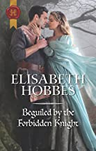 Beguiled by the Forbidden Knight: A Medieval Romance (Harlequin Historical)