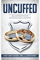 Uncuffed: Bulletproofing the Law Enforcement Marriage Kindle Edition