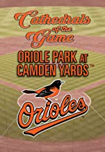 Cathedrals Of The Game: Camden Yards