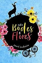 Entre Bodes e Flores