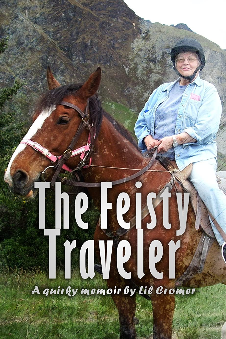 試用未払いソビエトThe Feisty Traveler - A Quirky Memoir (English Edition)