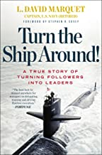 Turn the Ship Around!: A True Story of Turning Followers into Leaders (English Edition)