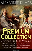 ALEXANDRE DUMAS Premium Collection - 27 Novels in One Volume: The Three Musketeers Series, The Marie Antoinette Novels, The Count of Monte Cristo, The ... Hero of the People, The Queen's Necklace…