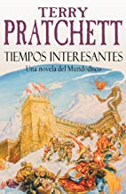 Tiempos Interesantes (Mundodisco 17) (Spanish Edition)
