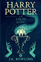 Harry Potter et la Coupe de Feu (French Edition)