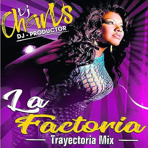 La Factoria Mix By Dj Chards On Amazon Music Amazon Com