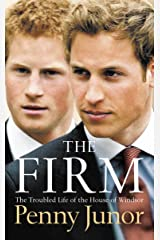 The Firm: The Troubled Life of the House of Windsor Kindle Edition
