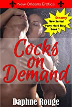 Cocks On Demand: Party Hard Boys: Book 1