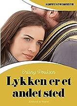 Lykken er et andet sted (Succesromanen Book 7) (Danish Edition)