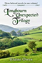 The Longbourn Unexpected Trilogy: Three beloved stories in one volume!