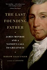 The Last Founding Father: James Monroe and a Nation's Call to Greatness Kindle Edition