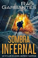 Sombra infernal: Un thriller de acción, misterio y suspense Versión Kindle