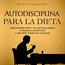 Autodisciplina para la Dieta [Self-Discipline for Diet]