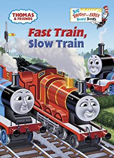 Fast Train, Slow Train (Thomas & Friends) (Big Bright & Early Board Book)