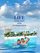 LIFE OVER PAIN AND DESPERATION (English Edition)
